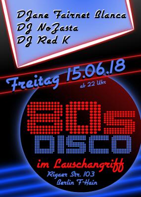 15.06.2018 - 80s Disco im Lauschangriff
